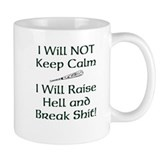 Raise Hell and Break Mug
