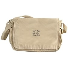 Don't Text and Drive Stay Alive Messenger Bag