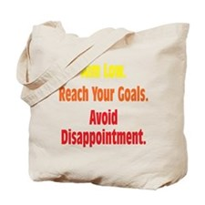 Avoid Disappointment Tote Bag