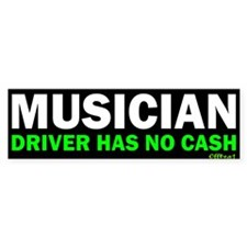 Musician - No Cash Bumper Bumper Sticker