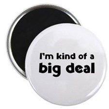 "I'm kind of a big deal 2.25"" Magnet (10 pack)"