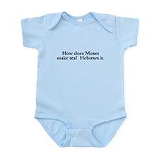 Moses Make Tea Hebrew Infant Bodysuit