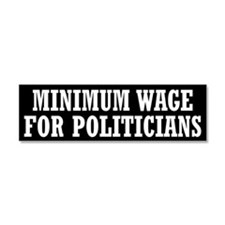 Minimum Wage Car Magnet 10 x 3