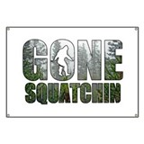 Gone Squatchin deep woods Banner
