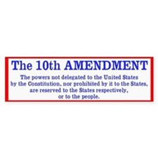 The 10th AMENDMENT Bumper Sticker