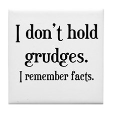 I Don't Hold Grudges Tile Coaster