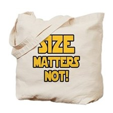 Size matters not! Tote Bag