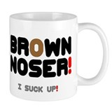 BROWN NOSER! - I SUCK UP! Small Mug