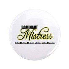 "Dominant Mistress Title 3.5"" Button"