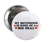 My Boyfriend is Kind of a Big Deal Button