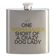 One Weimaraner Short Of A Crazy Dog Lady Flask