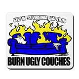 Keep WV Beautiful, Burn Ugly Couches Mousepad