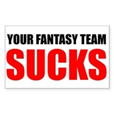 Your Fantasy Team Sucks Rectangle Decal