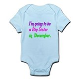 Im going to be a big sister in December Body Suit