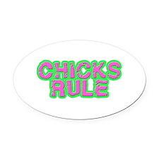 Chicks Rule Oval Car Magnet