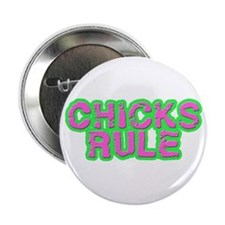 """Chicks Rule 2.25"""" Button"""