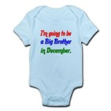 Im going to be a Big Brother in December Body Suit