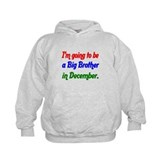 Im going to be a Big Brother in December Hoodie