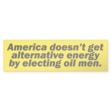 ELECTING OIL MEN Bumper Bumper Sticker