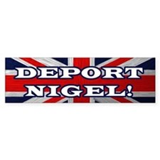 Deport Nigel Bumper Bumper Sticker