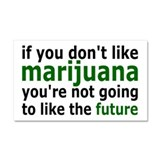 Marijuana Is Part Of The Future Car Magnet 20 x 12