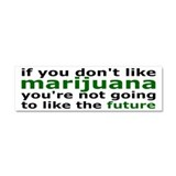 Marijuana Is Part Of The Future Car Magnet 10 x 3