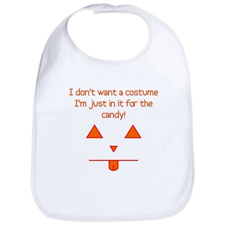 No costume, just candy! Bib