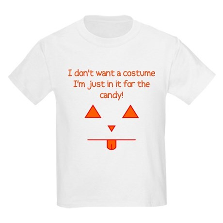 No costume, just candy! Kids T-Shirt