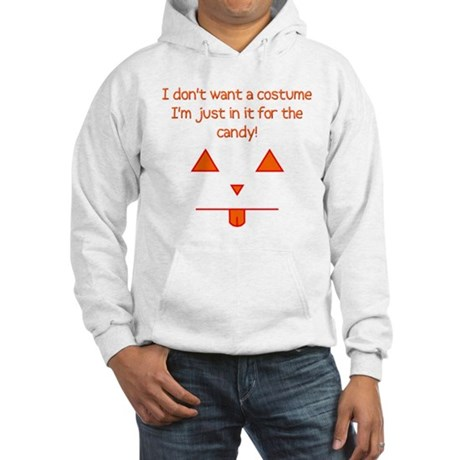 No costume, just candy! Hooded Sweatshirt