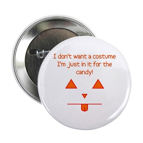 "No costume, just candy! 2.25"" Button (10 pack)"