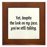 You're Still Talking Framed Tile