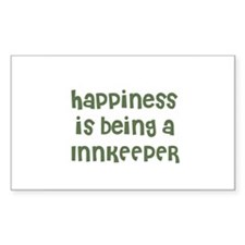 Happiness is being a INNKEEPE Sticker (Rectangular