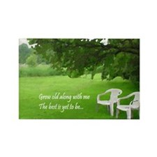 GROW OLD ALONG WITH ME... Rectangle Magnet (100 pa