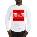 RED ALERT STOP HIV-AIDS Long Sleeve T-Shirt