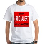 RED ALERT STOP HIV-AIDS White T-Shirt