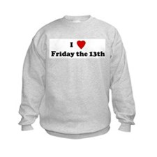I Love Friday the 13th Sweatshirt