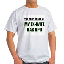 My Ex-Wife Has NPD Ash Grey T-Shirt
