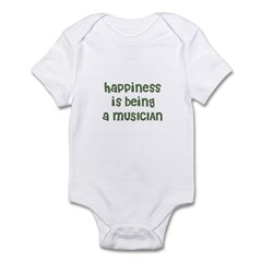 Happiness is being a MUSICIAN Infant Bodysuit
