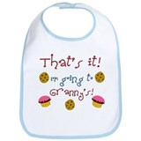 """That's it i'm going to Granny's"" Bib"