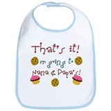 """That's it i'm going to Nana & Papa's"" Bib"