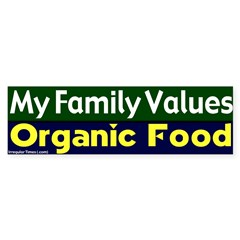 Family Values Organic Food Bumpersticker