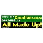 Made Up Creation Science Bumper Sticker