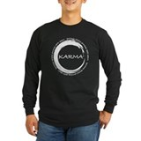 Karma, What goes around comes around Long Sleeve T