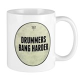 Drummers Bang Harder Drum Head Mug