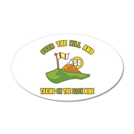 Golfing Humor For 50th Birthday 20x12 Oval Wall De