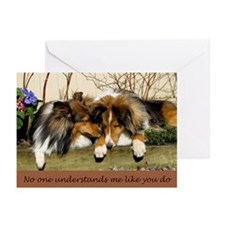 No one understands me like you do Greeting Cards (