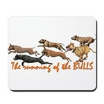 Running of the Bulls! Mousepad