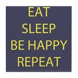 Life Motto Eat Sleep Be Happy Repeat Tile Coaster