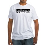 B&W I would rather be WRITING Shirt