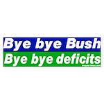 Bye Bye Bush Deficits Bumper Sticker